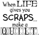 When Life Gives You Scraps Unmounted Rubber Stamp